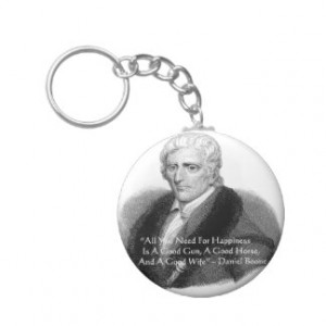 Daniel Boone Humor Quote Gifts Tees Cards Etc Keychains