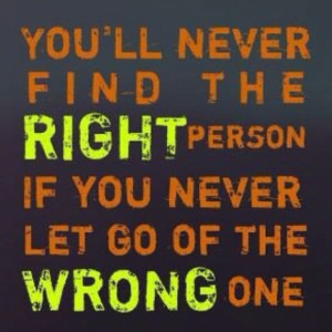 Let Go of the Wrong One