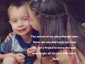 Rumi Quote - friendship, love, soul...