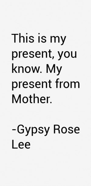 Gypsy Rose Lee Quotes & Sayings