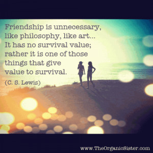 ... value; rather it is one of those things that give value to survival