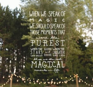 We believe in magic.