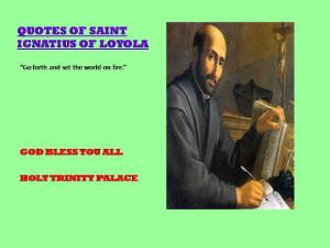 QUOTES OF SAINT IGNATIUS OF LOYOLA >>> 20-07-2012