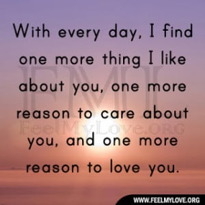 ... you, one more reason to care about you, and one more reason to love