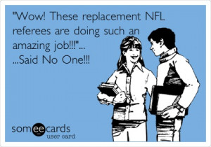 Wow! These replacement NFL referees are doing such an amazing job ...
