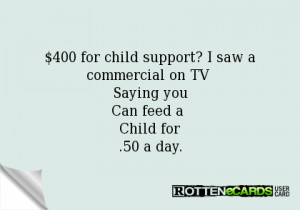 Child Support Ecards $400 for child support? i saw a commercial on tv ...
