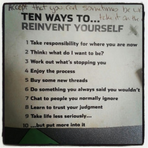 Ten ways to reinvent yourself (plus the all important 11th added by my ...