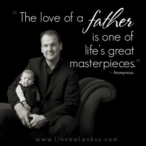 ... Father Is One of life's great Masterpieces ~ Inspirational Quote
