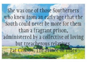 Pat Conroy quote from the Prince of Tides