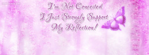 Im Not Conceited Strongly Support My Reflection Facebook Cover Layout