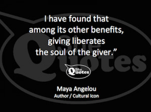 Maya Angelou on giving.