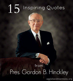 15 inspiring quotes from President Gordon B. Hinckley