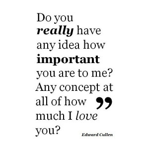 Edward cullen quotes, best, movie, sayings, relationships