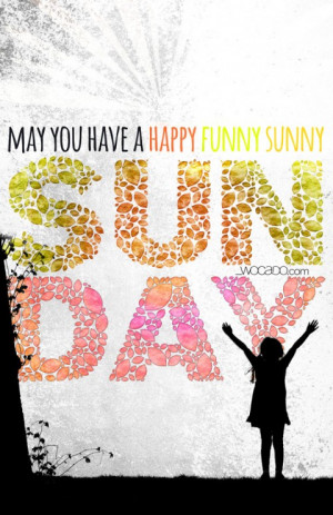 May you have a happy Sunday Printable Poster by WOCADO