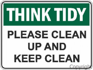 Think tidy please clean up(225X300) by WILCOX SAFETY & SIGNS PTY LTD
