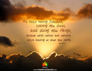 Walt Disney - We keep moving forward, opening new doors, and doing new ...