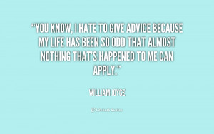 quote-William-Joyce-you-know-i-hate-to-give-advice-187817.png