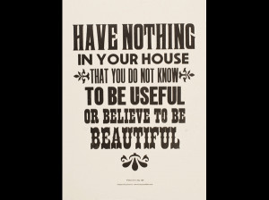 Have Nothing In Your House That You Do Not Know To Be Useful Or ...