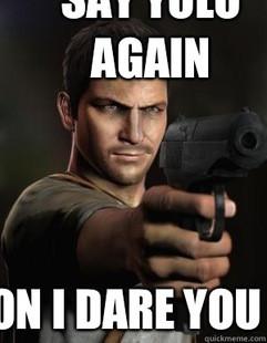 Nathan Drake Personality Core meme | quickmeme