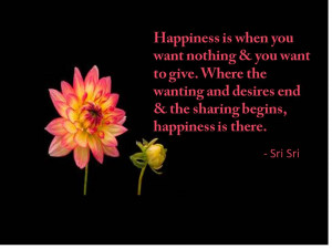happiness is when you want nothing and you want to give where the ...