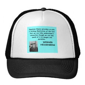 Werner Heisenberg quote Hat