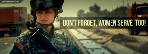 Dont Forget Women Serve Too Facebook Cover