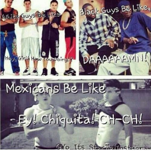 Mexicans be like