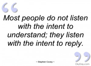 most people do not listen with the intent stephen covey