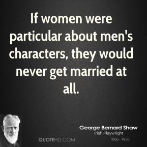 ... -bernard-shaw-women-quotes-if-women-were-particular-about-mens.jpg