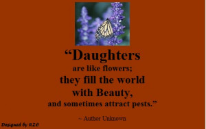 Daughter Quotes in English - Daughters are like flowers, they fill the ...