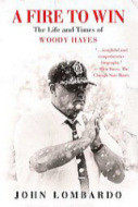 woody a fire to win the life and times of woody hayes woody hayes ...