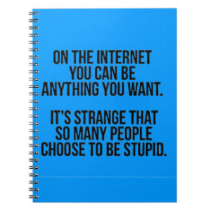 Internet People Acting Stupid Funny Comments Humor Notebooks