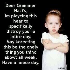 Grammar Nazi's... ;-)