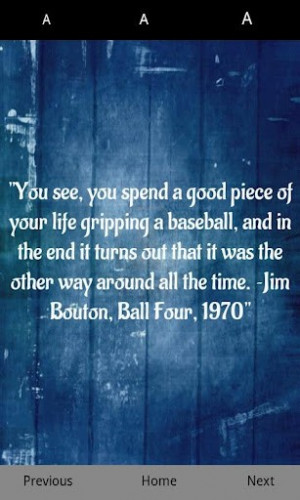 You See, You Spend A Good Piece Of Your Life Gripping A Baseball, And ...