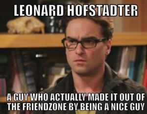 Leonard Hofstadter. A guy who...