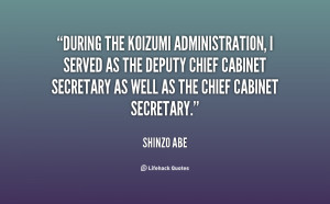 During the Koizumi administration, I served as the Deputy Chief ...