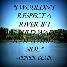 ... River--Picture Quote www.love-pb-poetry.com/picture-quotes.html
