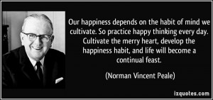 ... habit, and life will become a continual feast. - Norman Vincent Peale