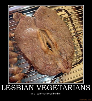 lesbian vegetarians demotivational poster 1224423103