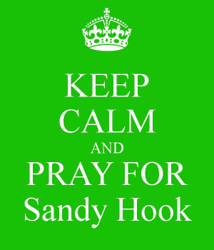 Pray for Sandy Hook Elementary School and the people of Newtown, CT