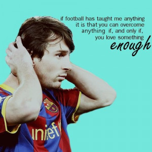 Soccer Quotes Lionel Messi Lionel Messi Soccer Quotes
