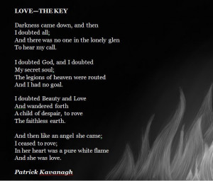 ... Came) by Irish poet, Patrick Kavanagh. One of my favourite poems ever