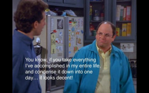 Accepting Mediocrity by George Costanza