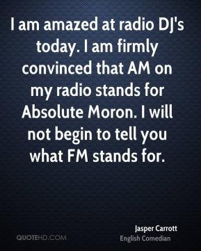 jasper-carrott-comedian-quote-i-am-amazed-at-radio-djs-today-i-am.jpg