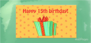 Some 15th Birthday Messages Written Specially for Girls