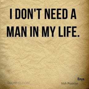 enya musician quote i dont need a man in my jpg