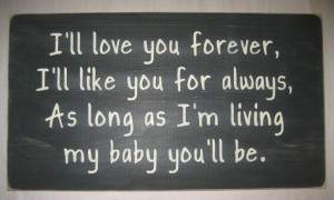 ll love you forever I LOVE this book!I M Living, I Love You, Quotes ...