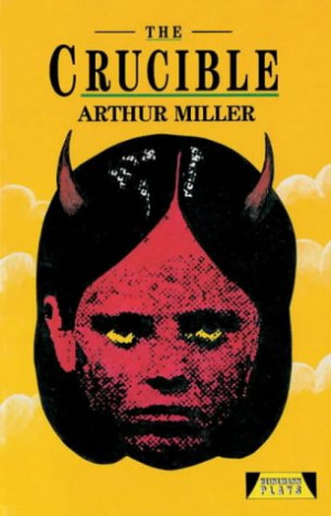 the crucible heinemann plays for 14 16 by mr arthur miller plays ...
