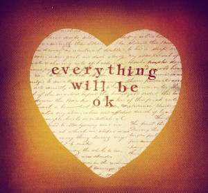 Intralove: ♥ Everything is going to be just fine ♥