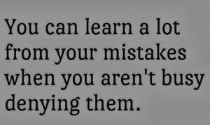 Learn from your mistake.. Quote